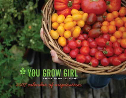 You Grow Girl 2007 Calendar
